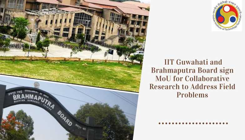 IIT Guwahati to collaborate with Brahmaputra Board to restore River Banks